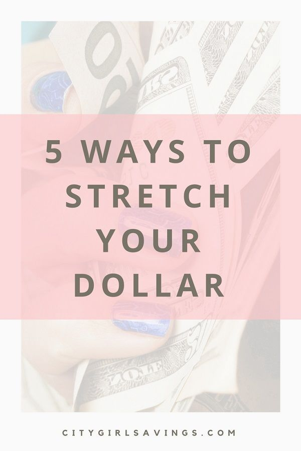 5 Ways to Stretch Your Dollar Money saving methods