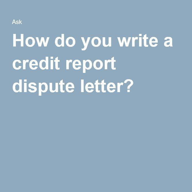 How Do You Write A Credit Report Dispute Letter  Credit Report