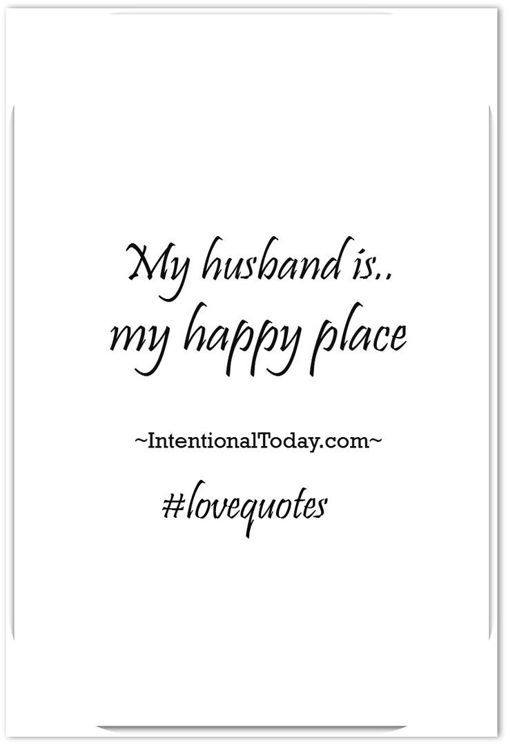 Love Quotes Husband My Husband Is My Happy Place 30 Love Quotes To Inspire Your