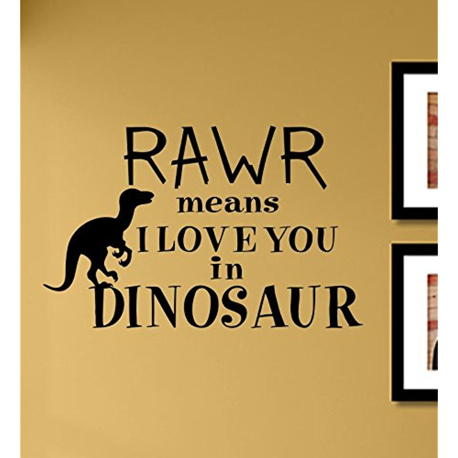 Rawr Means I Love You in Dinosaur Vinyl Wall Decals Quotes Sayings ...
