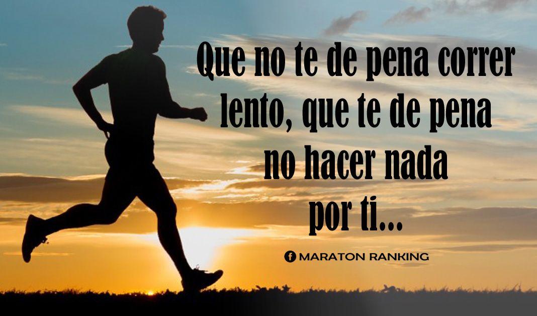 Marathoranking Que No Te Dep Ena Correr Lento Frases De