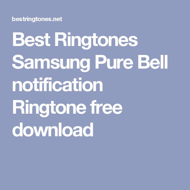 Best Ringtones Samsung Pure Bell Notification Ringtone Free Download