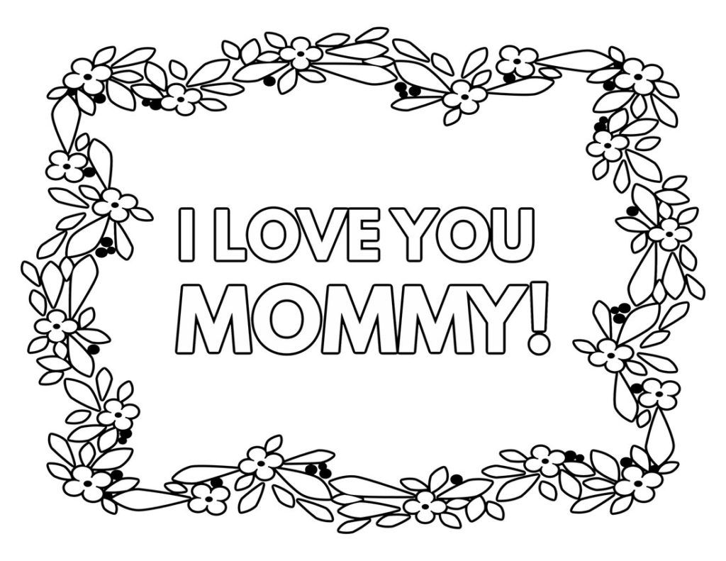 Free Printable I Love You Mom Coloring Pages Mom Coloring Pages Free Printable Coloring Pages I Love You Mom