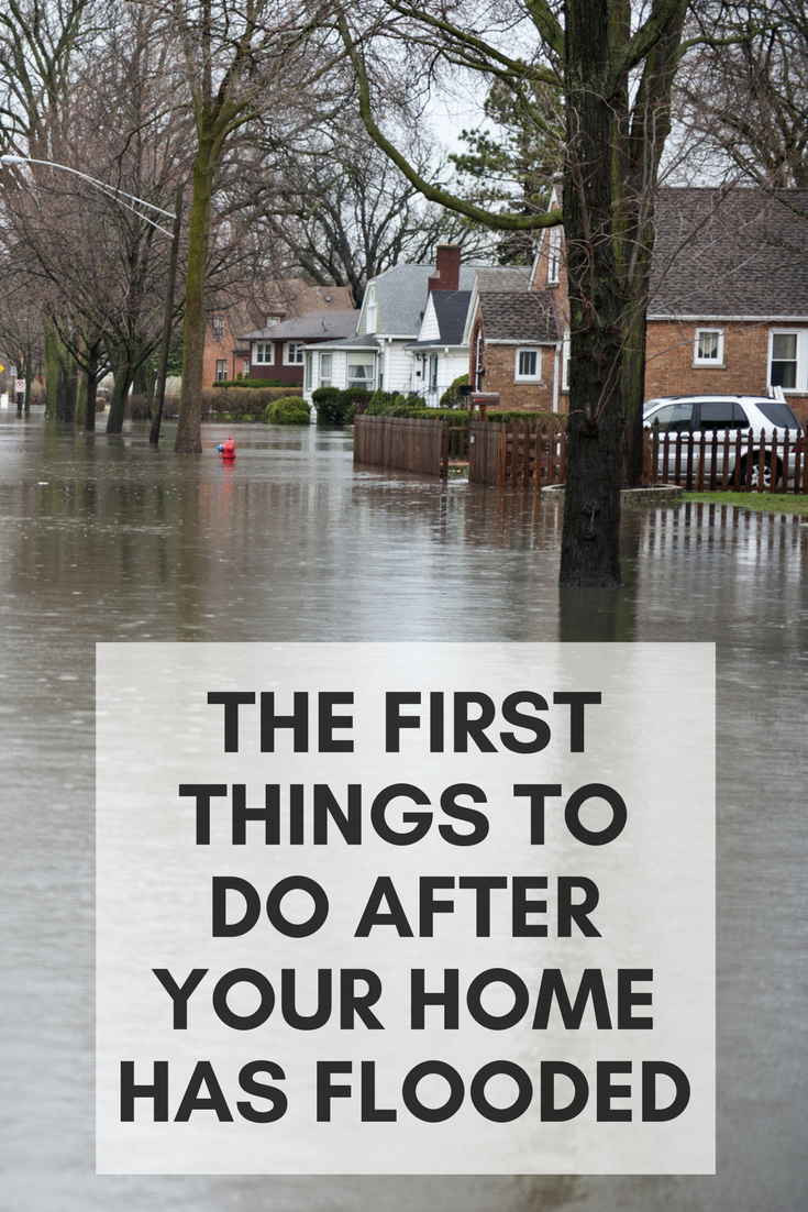 The First Things To Do After Your Home Has Flooded Flood Flood
