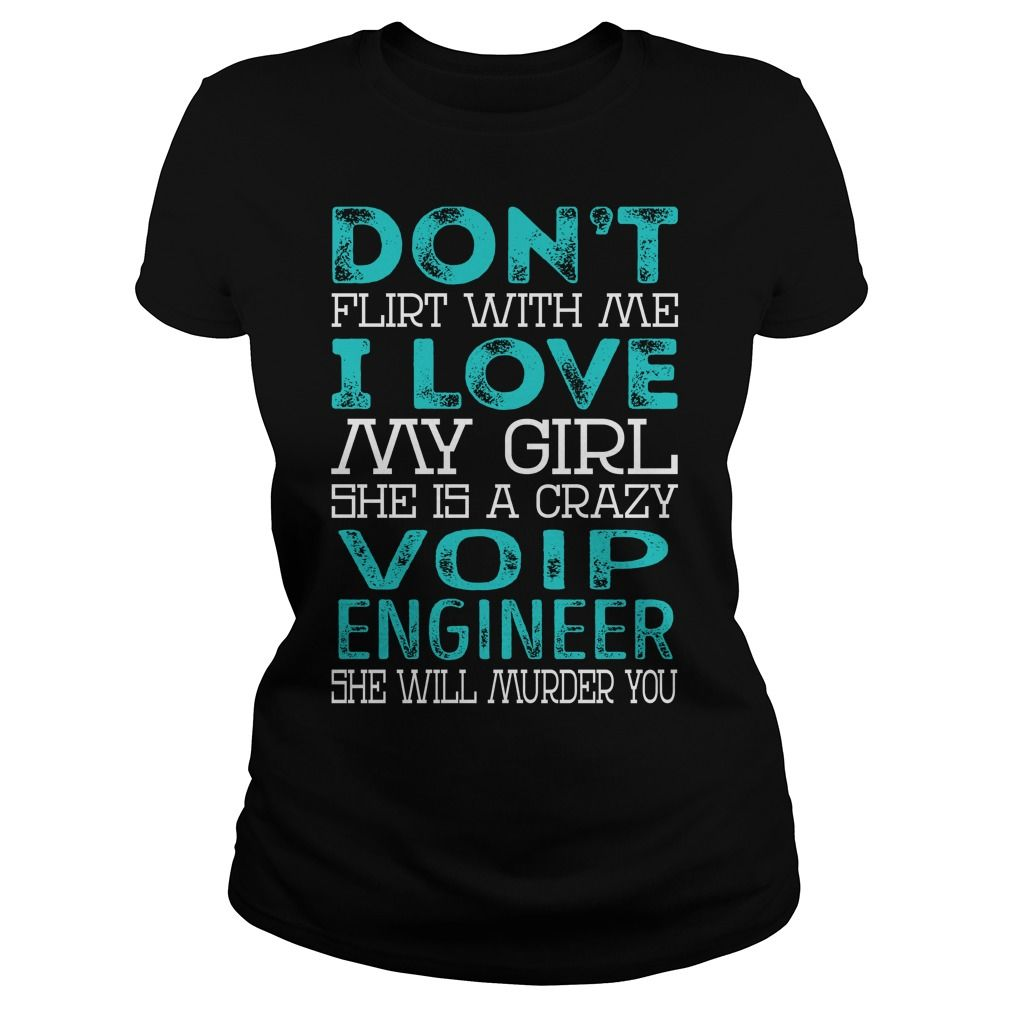 Don't Flirt With Me My Girl is a Crazy Voip Engineer She will Murder YOU Job Title Shirts #gift #ideas #Popular #Everything #Videos #Shop #Animals #pets #Architecture #Art #Cars #motorcycles #Celebrities #DIY #crafts #Design #Education #Entertainment #Food #drink #Gardening #Geek #Hair #beauty #Health #fitness #History #Holidays #events #Home decor #Humor #Illustrations #posters #Kids #parenting #Men #Outdoors #Photography #Products #Quotes #Science #nature #Sports #Tattoos #Technology…