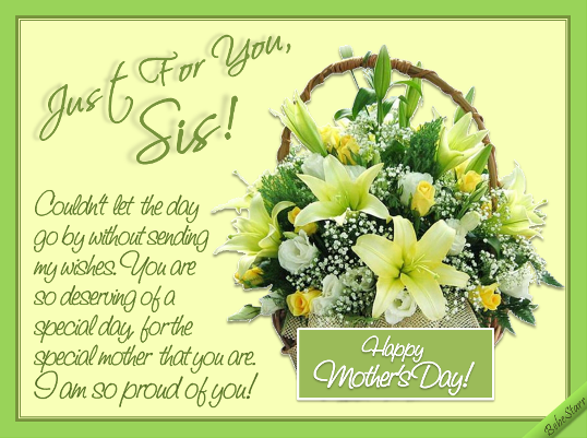 A Mother S Day Ecard For Your Sister Let Her Know How Proud You Are Of Her Mothersday S Happy Mothers Day Sister Happy Mother Day Quotes Mothers Day Quotes