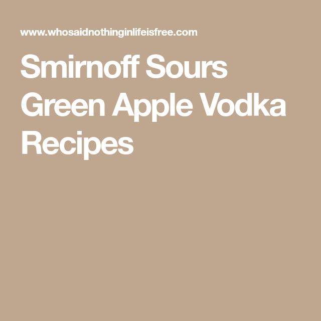 Smirnoff Sours Green Apple Vodka Recipes