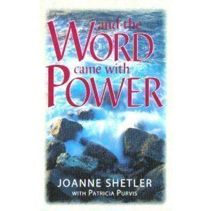 And The Word Came With Power By Joanne Shetler Http Www Amazon