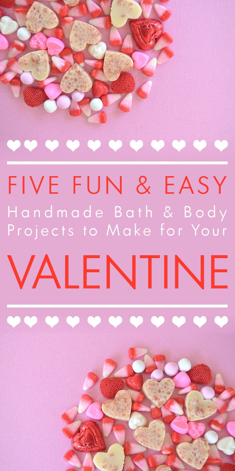 Five Handmade Bath & Body Projects to Make For Your Valentine: Recipes for Heart Shaped Bath Bombs, Rose Bud Bath Melts, Herbal Bath Tea, Raspberry Lotion Bars, and Himalayan Salt Melts