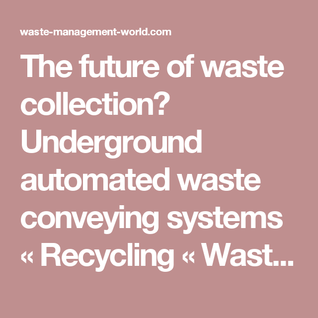 The future of waste collection? Underground automated waste