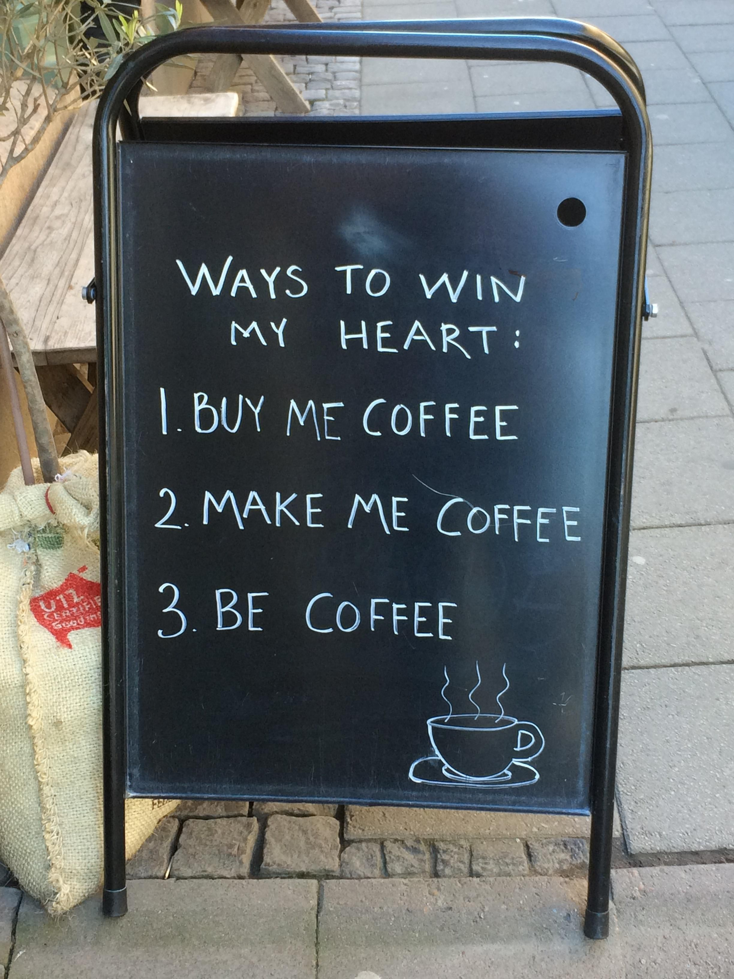 Be coffee.