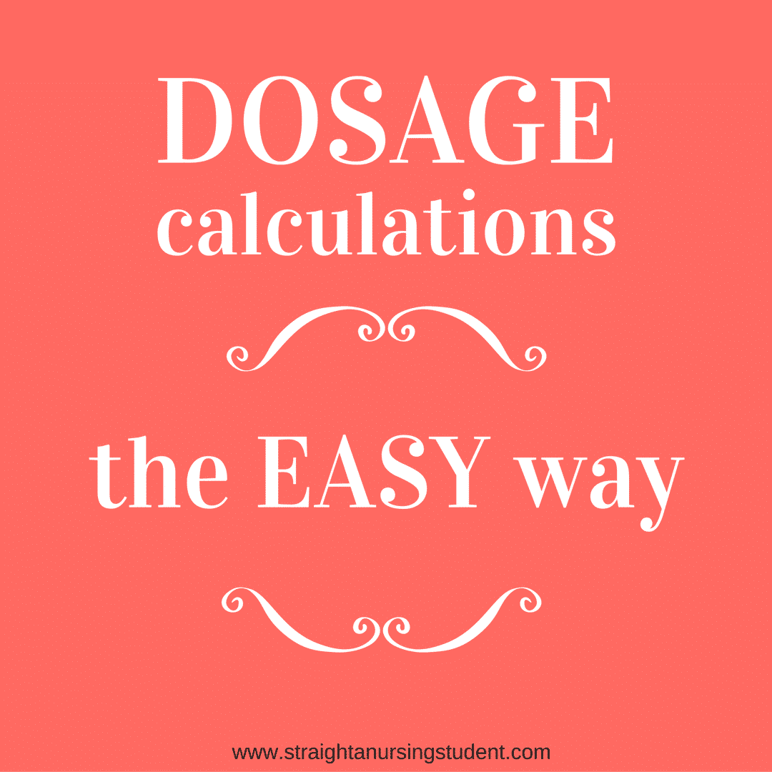 Dosage Calculations The Easy Way