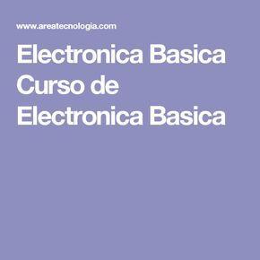 7 Ideas De Curso Electrónica Basica Electrónica Proyectos Electronicos Electricidad Y Electronica