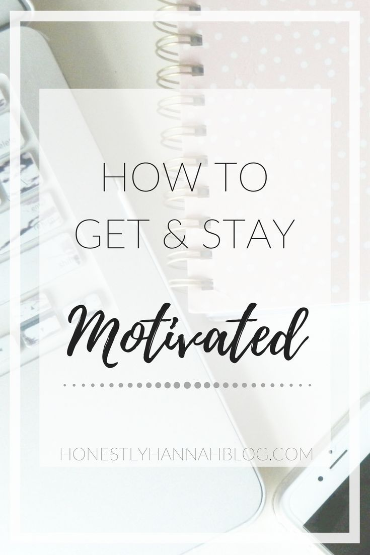 How to get stay motivated with images how to stay
