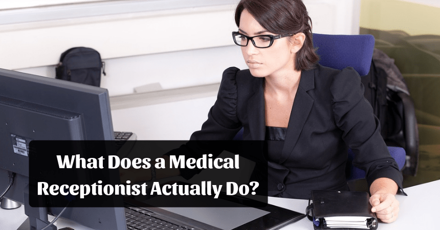 What Does A Medical Receptionist Actually Do? (With images