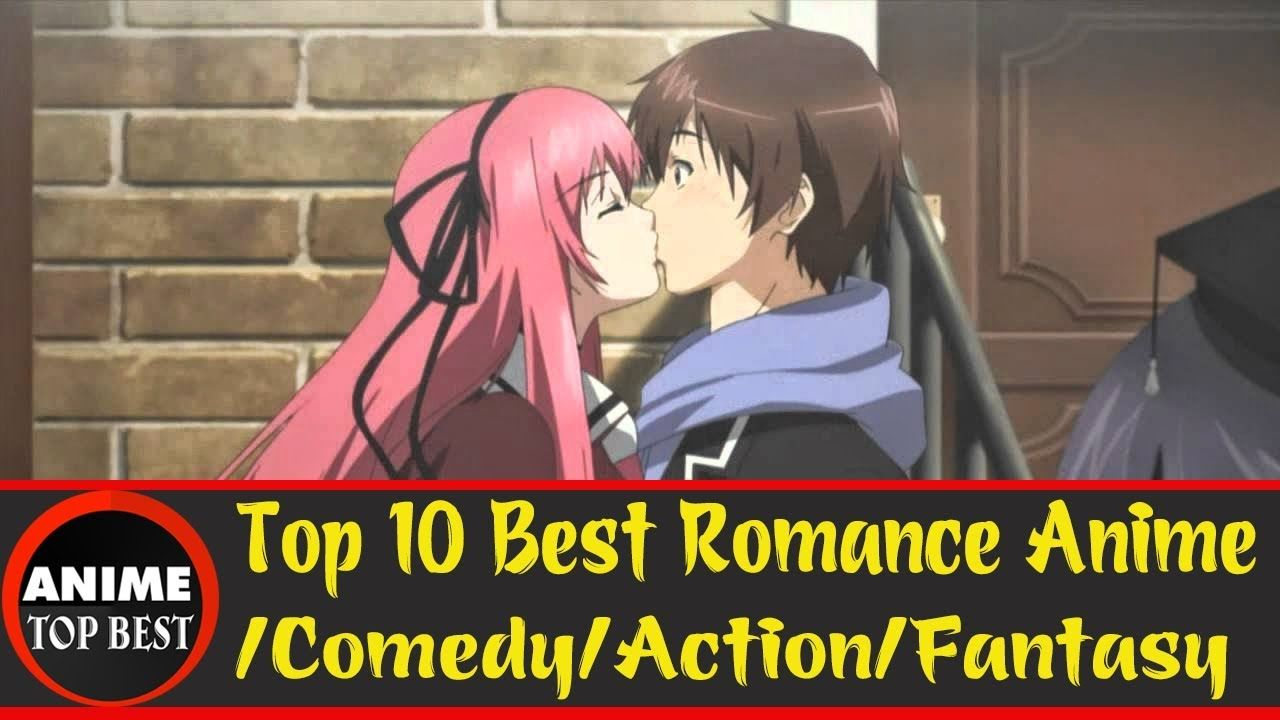 Top 10 best romance anime comedy action fantasy https youtu