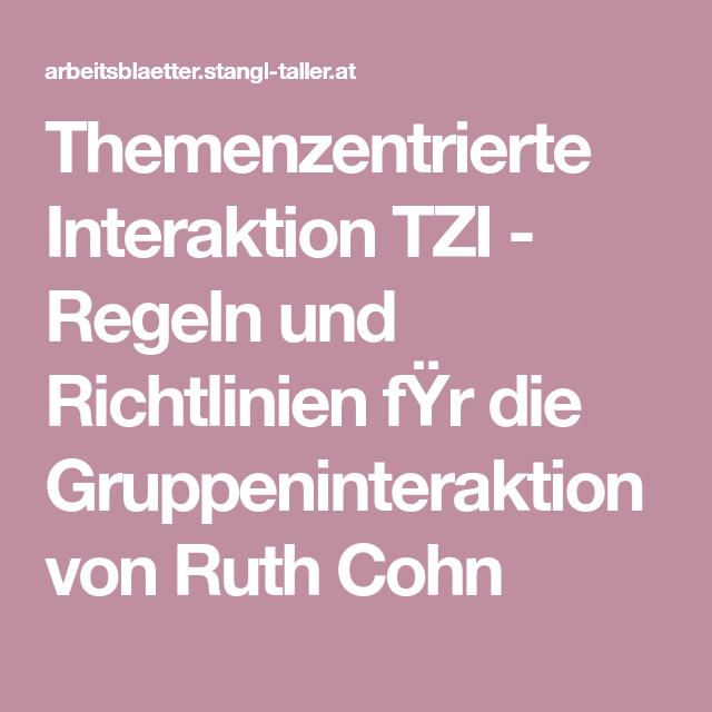 Themenzentrierte Interaktion Tzi Regeln Und Richtlinien Fÿr Die Gruppeninteraktion Von Ruth Cohn Interaktion Kommunikation Thema