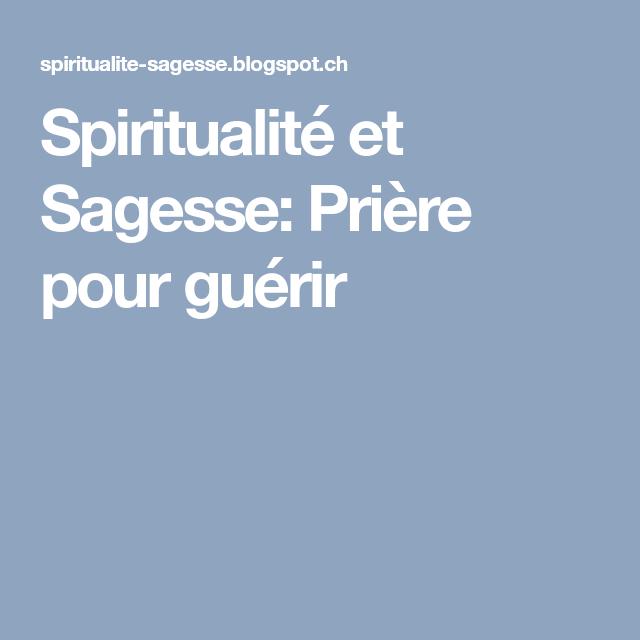 Spiritualité et Sagesse: Prière pour guérir