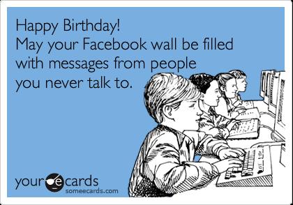 So True Happy Birthday Funny Ecards Funny Birthday Humor