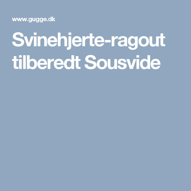 Svinehjerte-ragout tilberedt Sousvide