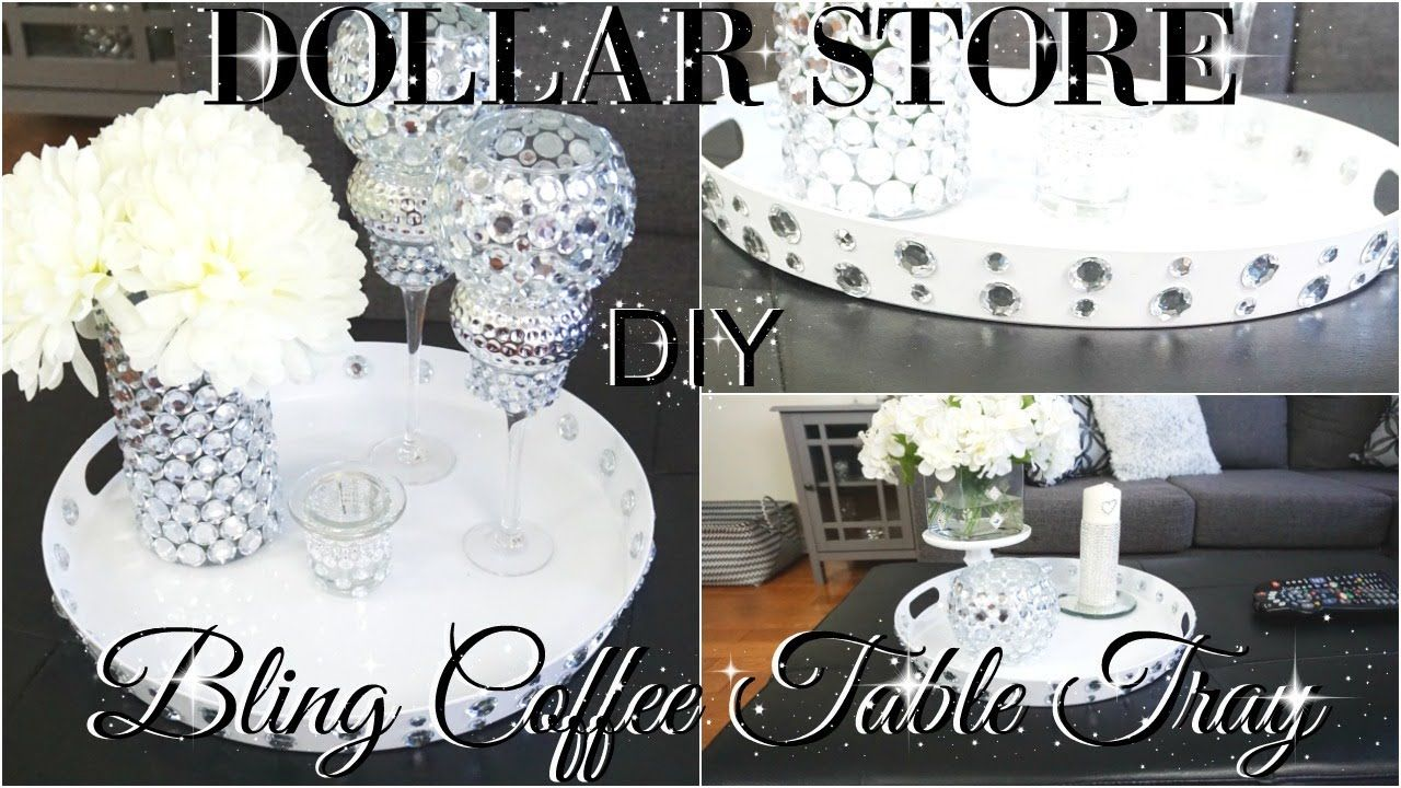 Diy Dollar Store Bling Coffee Table Tray With 3 Decor Styling