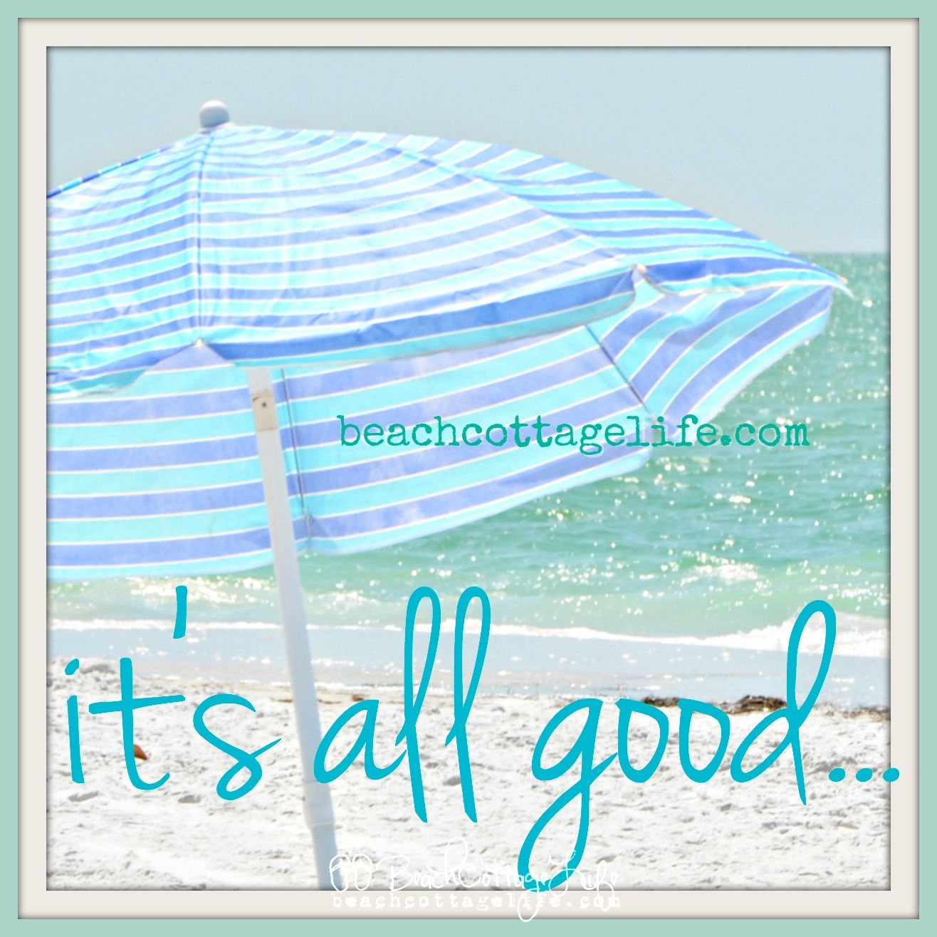 it's all good... life is good!