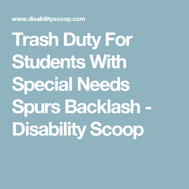 Trash Duty For Students With Special >> Trash Duty For Students With Special Needs Spurs Backlash