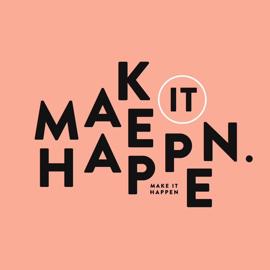 Computer Wallpaper Quotes: Make It Happen / Breanna Rose.