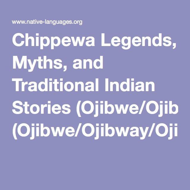 Chippewa Legends, Myths, and Traditional Indian Stories (Ojibwe/Ojibway/Ojibwa)