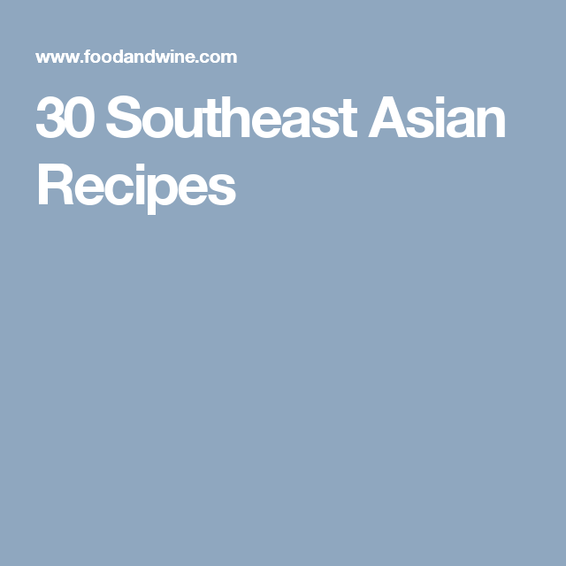30 Southeast Asian Recipes