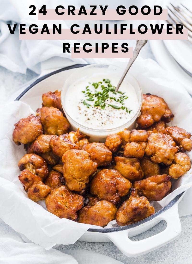 Photo of 24 Crazy Good Vegan Cauliflower Recipes