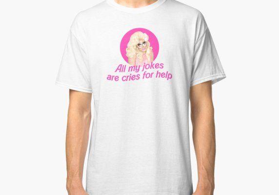 Trixie Mattel Jokes Rupaul S Drag Race Classic T Shirt By