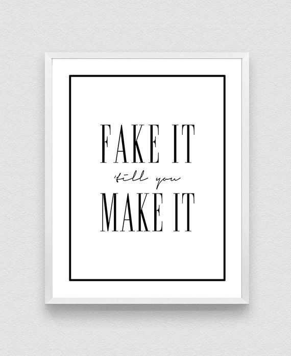 Fake it till you make it  Typography Print by GEyesPhotography