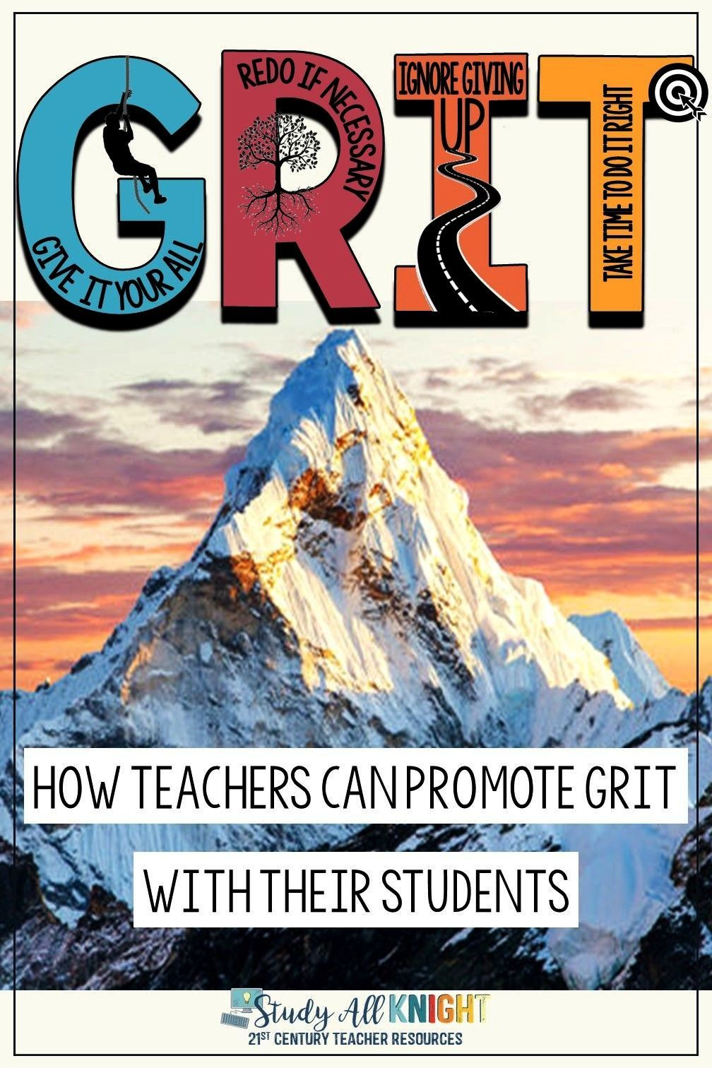 Goals By Promoting GRIT In Your Classroom. What Does It Mean to Have GRIT? How Can Teachers Promote