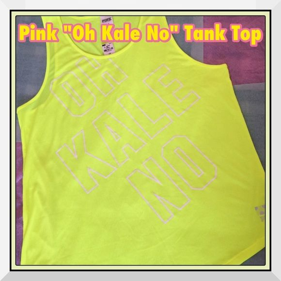 "Pink ""Oh Kale No"" Tank Top This is a great work out top from Pink or just a great lounge top. Vibrant Neon Yellow which was hard to capture the true color. Has the words ""Oh Kale No"" in White lettering. Very light weight material and great for the Spring and Summer months coming up. Get this at a great price. Retail Value $27!!! No trades or low ballers. Please use the OFFER BUTTON for pricing inquires. Thanks!!! PINK Victoria's Secret Tops Tank Tops"