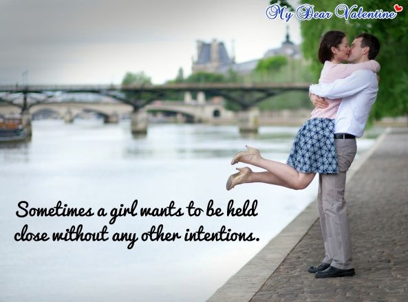 Sometimes a girl wants to be held close without any other intentions.
