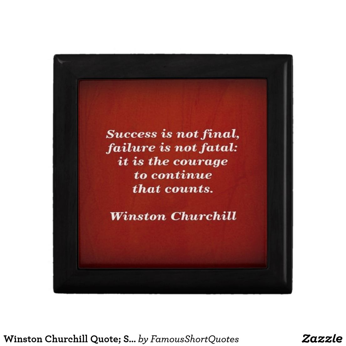 Famous Quotes About Success Winston Churchill Quote Success Jewelry Box  Famous Short Quotes .