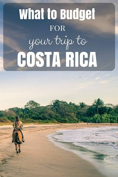 What To Budget For Your Trip To Costa Rica Costa Rica Budgeting - Cheap costa rica vacations