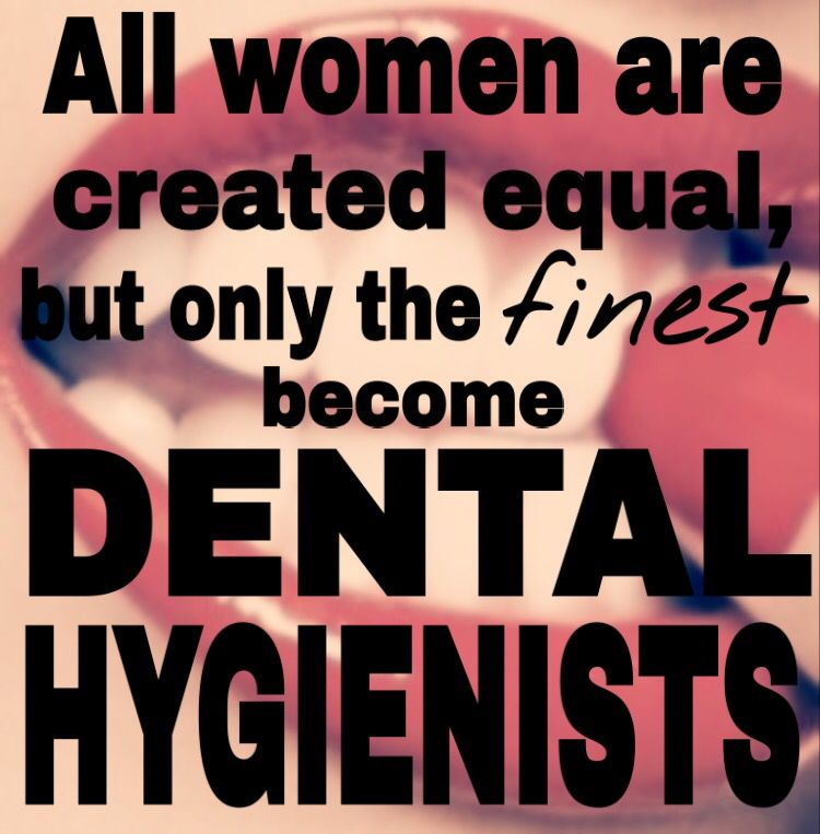 Only the finest become dental hygienists <3