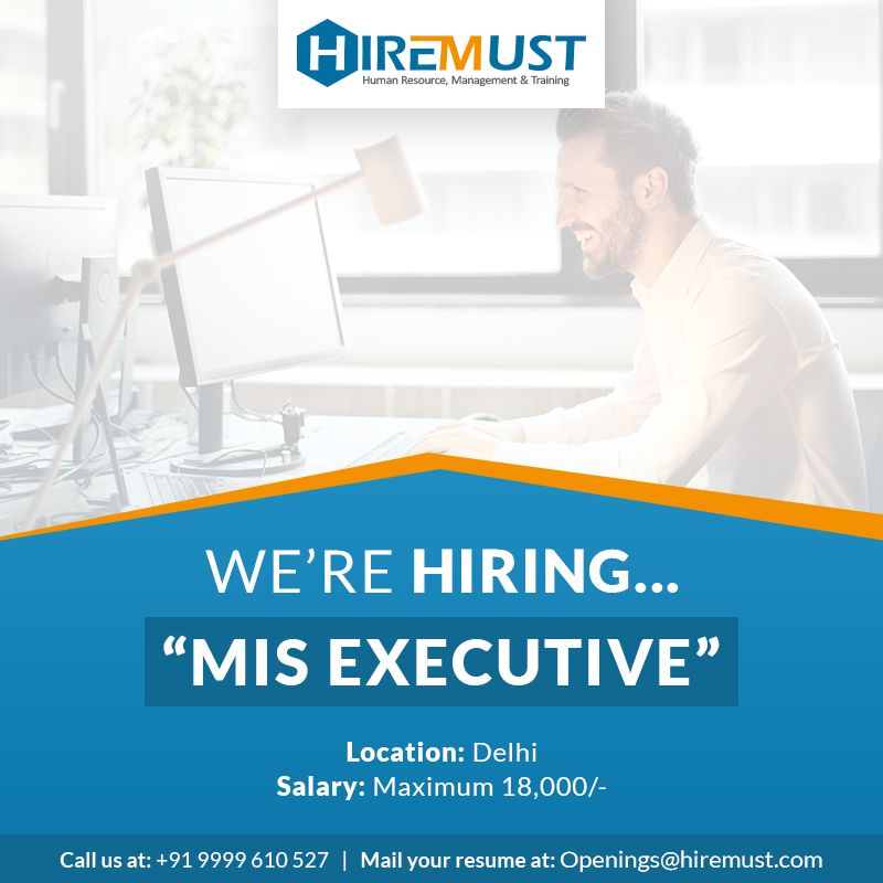Mis Executive Location Delhi Salary Maximum 18 000