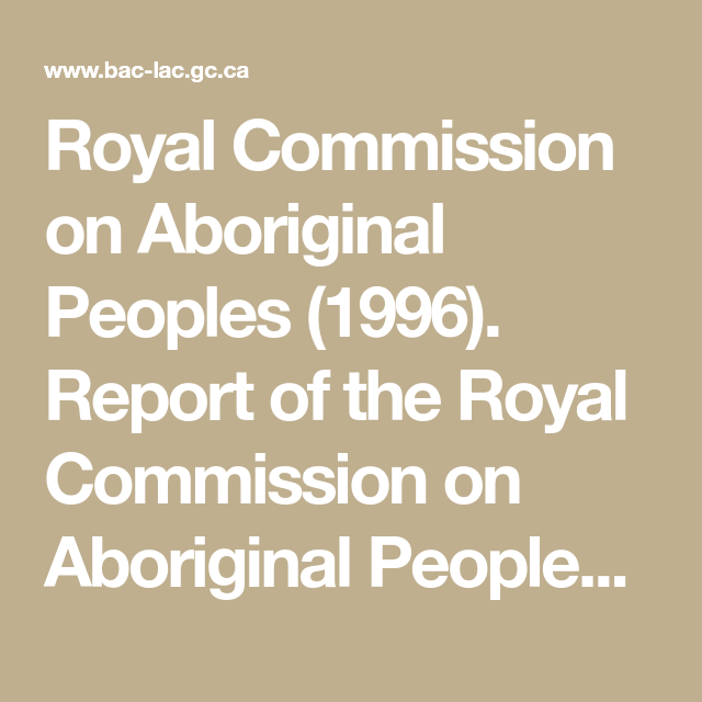 Royal Commission On Aboriginal Peoples 1996 Report Of The Royal Commission On Aboriginal Peoples Volumes 1 5 Aboriginal People Aboriginal Royal