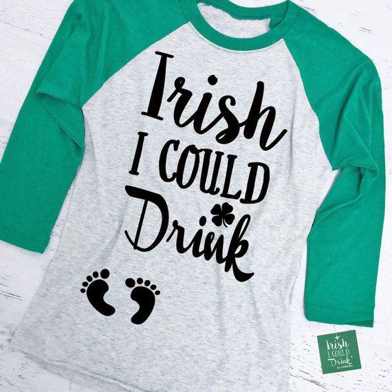 Maternity Irish I Could Drink Funny Saint Patricks Day Pregnancy Baby Bump Shirt