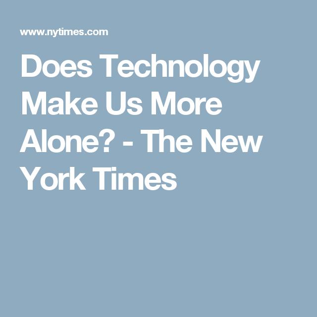 technology make us more alone