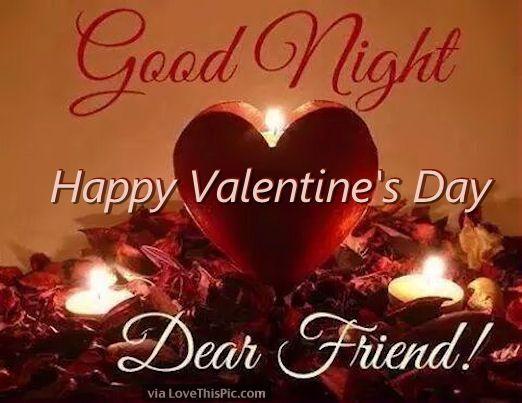 Good Night Happy Valentine S Day My Dear Friend Good Night Dear Friend Good Night Dear Good Night Friends