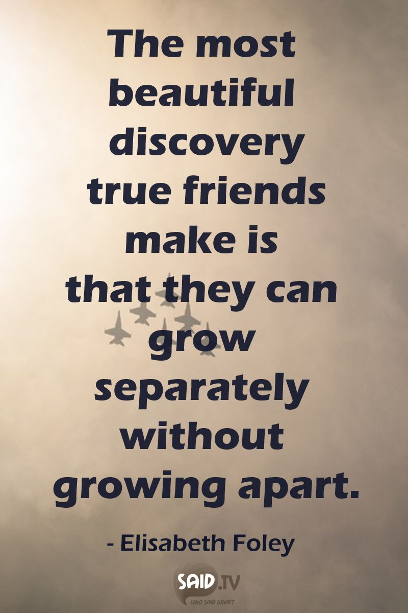 Beautiful Quotes About Friendship The Most Beautiful Discovery True Friends Make Is That They Can