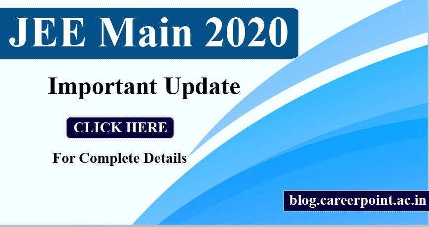 Jee Main 2020 Registration Date Schedule Exam Pattern Changes