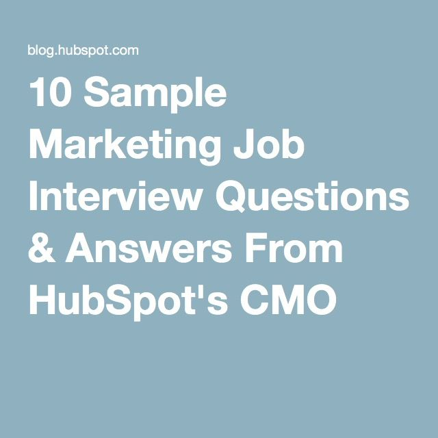 10 Sample Marketing Job Interview Questions U0026 Answers From HubSpotu0027s CMO