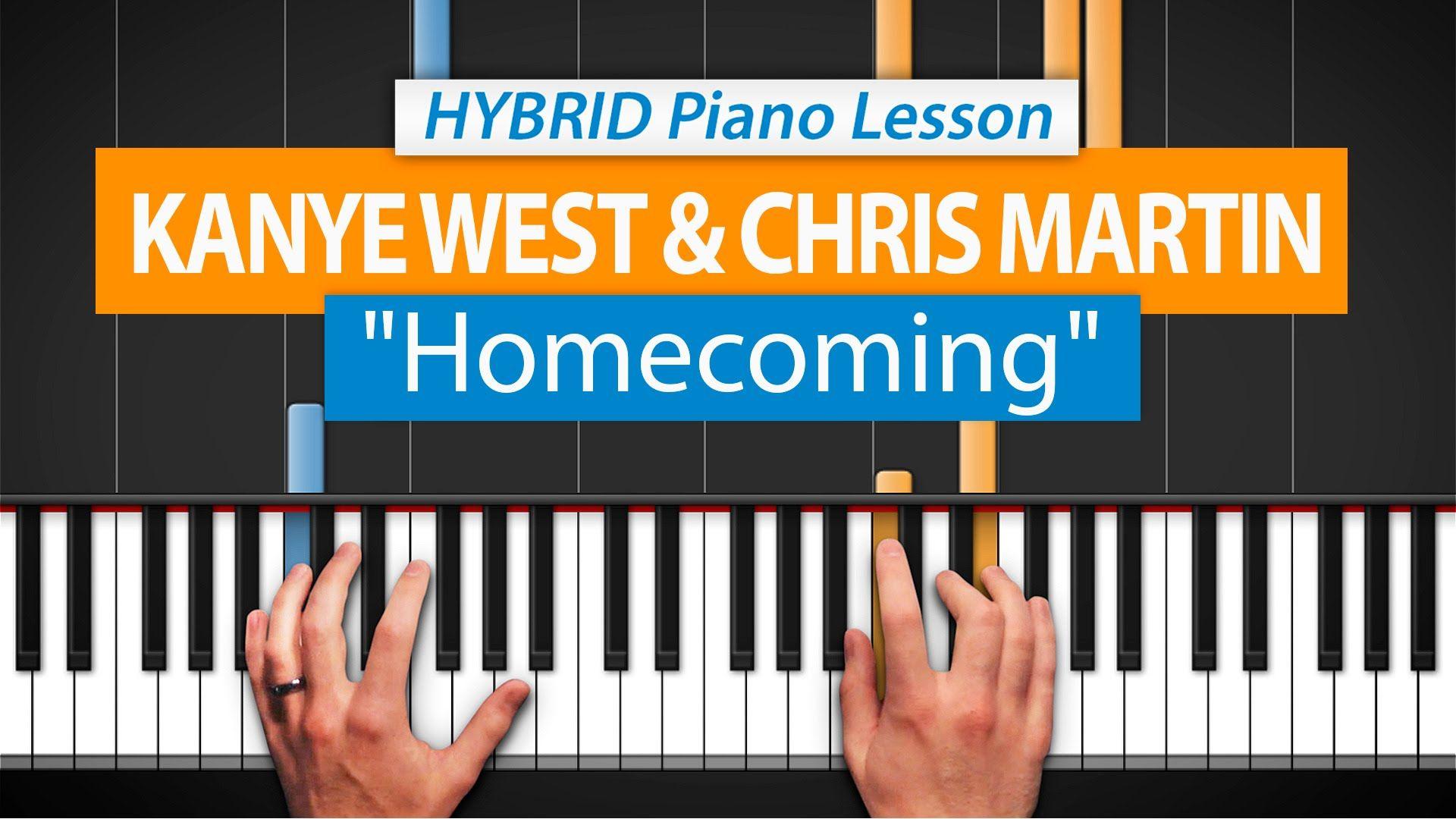 How To Play Homecoming Updated By Kanye West Chris Martin Hdpiano Part 1 Piano Tutorial Piano Spelen Piano Muziek