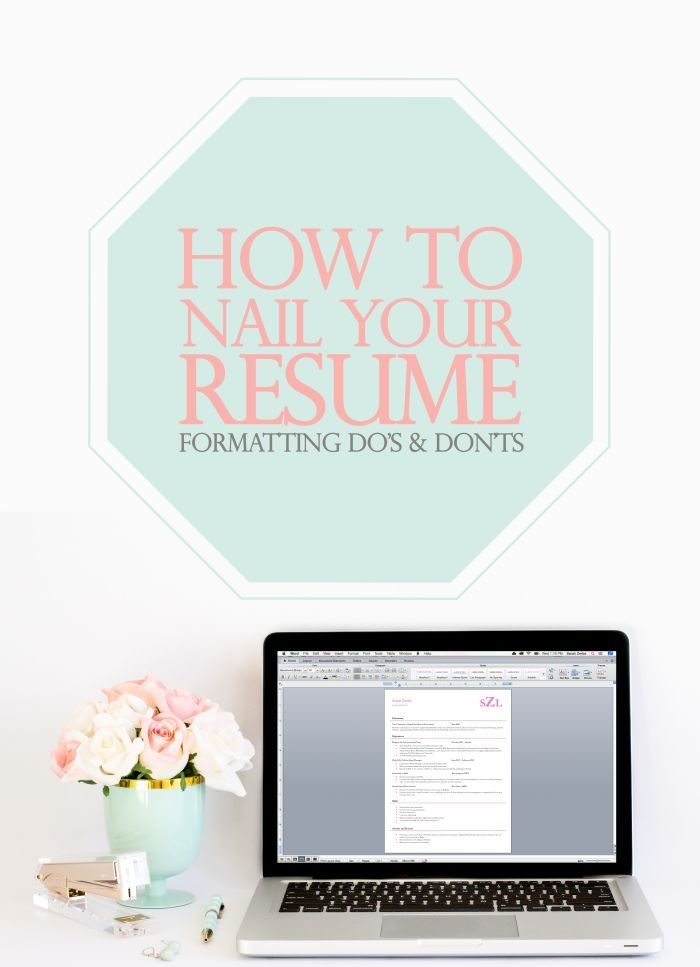 How to Nail Your Resume Resume format, Sample resume templates - resume formatting tips