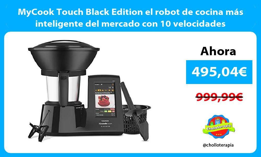 Mycook Touch Black Edition El Robot De Cocina Más Inteligente Del Mercado Con 10 Velocidades Ver Chollo Https En 2020 Robot De Cocina Cocina Inteligente Wifi